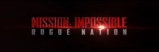 Mission: Impossible – Rogue Nation, First Look (Updated)