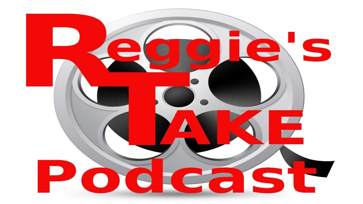 Reggie's Take Podcast #35