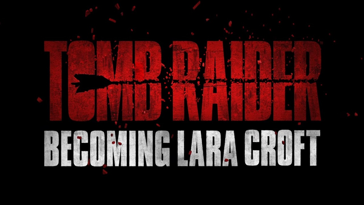 Becoming Lara Croft - Tomb Raider